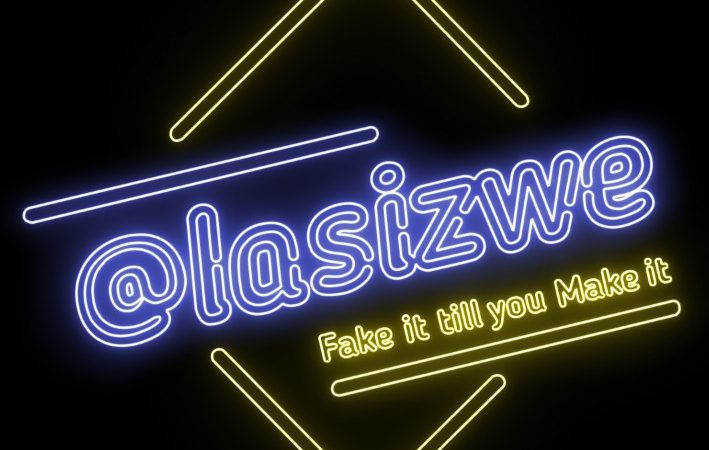 MTV AFRICA'S @LASIZWE: FAKE IT TILL YOU MAKE IT IS BACK BY POPULAR DEMAND