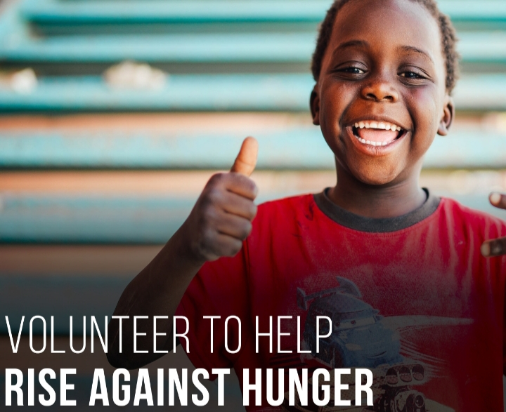 VOLUNTEER TO HELP THOSE IN NEED RISE AGAINST HUNGER