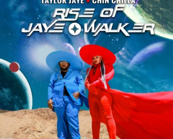 "TAYLOR JAYE​ LAUNCHES HER LATEST COLLAB EP WITH CHIN CHILLA​ ""​RISE OF JAYE WALKER​"""