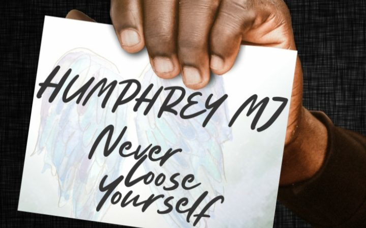 Humphrey MJ makes purpose popular with latest single Never Loose Yourself