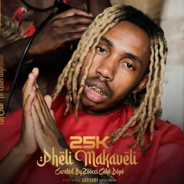 25K DROPS HIGHLY ANTICIPATED DEBUT ALBUM, 'PHELI MAKAVELI'  CURATED BY ZOOCCI COKE DOPE
